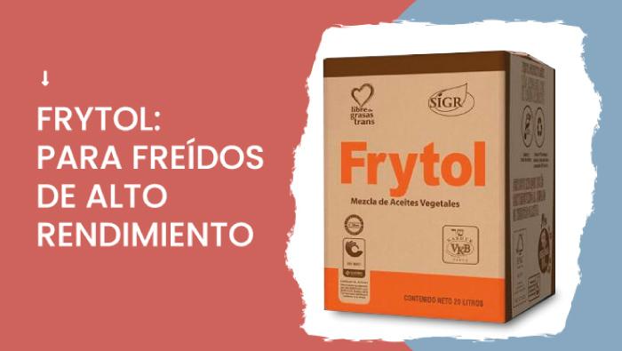 FRYTOL: PARA FREÍDOS DE ALTO  RENDIMIENTO